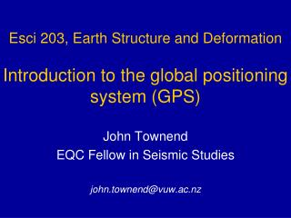 Esci 203,  Earth Structure and Deformation Introduction to the global positioning system (GPS)
