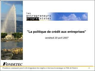 """""""La politique de crédit aux entreprises"""" vendredi 20 avril 2007"""