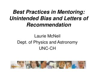 Best Practices in Mentoring: Unintended Bias and Letters of Recommendation