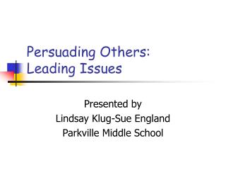 Persuading Others:  Leading Issues