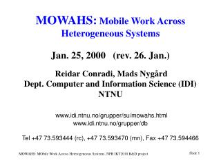 MOWAHS motivation (1) --               virtual organizations with mobile and distributed actors: