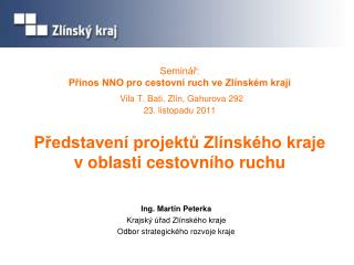 Ing. Martin Peterka Krajský úřad Zlínského kraje Odbor strategického rozvoje kraje