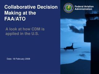 Collaborative Decision Making at the FAA/ATO