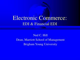 Electronic Commerce: EDI & Financial EDI