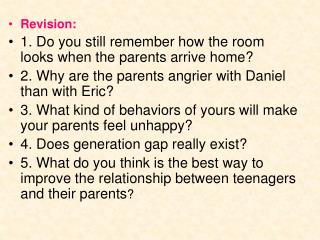 Revision:  1. Do you still remember how the room looks when the parents arrive home?