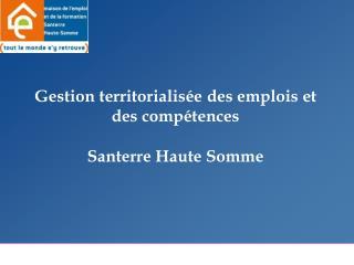 Gestion territorialisée des emplois et des compétences Santerre Haute Somme