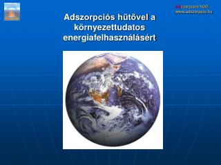 Adszorpci s hutovel a k rnyezettudatos energiafelhaszn l s rt