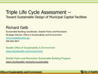 Triple Life Cycle Assessment – Toward Sustainable Design of Municipal Capital Facilities