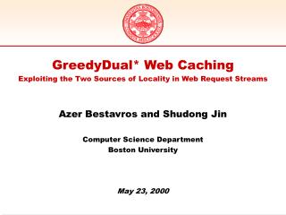 GreedyDual* Web Caching Exploiting the Two Sources of Locality in Web Request Streams