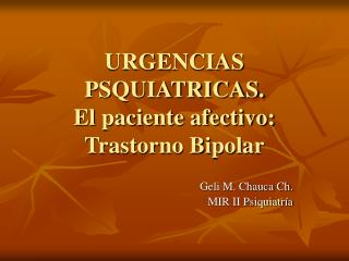 URGENCIAS PSQUIATRICAS. El paciente afectivo: Trastorno Bipolar