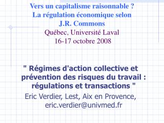 """"""" Régimes d'action collective et prévention des risques du travail : régulations et transactions """""""
