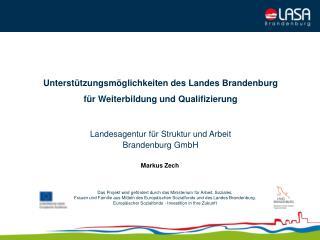 Unterst tzungsm glichkeiten des Landes Brandenburg  f r Weiterbildung und Qualifizierung    Landesagentur f r Struktur u