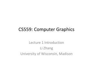 CS559: Computer Graphics