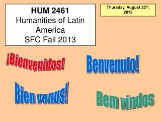 HUM 2461 Humanities of Latin America SFC Fall 2013