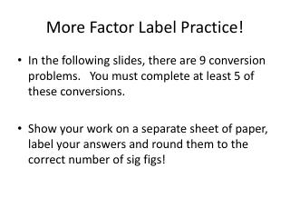More Factor Label Practice