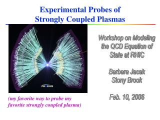 Experimental Probes of  Strongly Coupled Plasmas