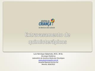 Luis Henrique Sakamoto, M.D., M.Sc. Oncologia Pediátrica
