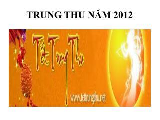 TRUNG THU NĂM 2012
