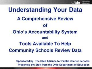 Understanding Your Data A Comprehensive Review  of  Ohio's Accountability System and