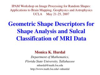 IPAM Workshop on Image Processing for Random Shapes:   Applications to Brain Mapping, Geophysics and Astrophysics UCLA