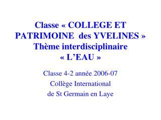 Classe «COLLEGE ET PATRIMOINE  des YVELINES» Thème interdisciplinaire «L'EAU»