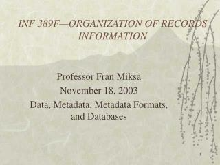 INF 389F—ORGANIZATION OF RECORDS INFORMATION
