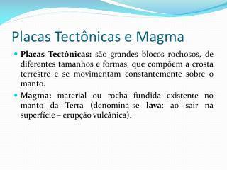 Placas Tect�nicas e Magma