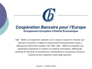 Coopération Bancaire pour l'Europe Groupement Européen d'Intérêt Économique