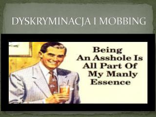 DYSKRYMINACJA I MOBBING