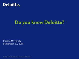 Do you know Deloitte?