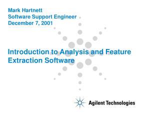 Mark Hartnett Software Support Engineer December 7, 2001