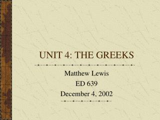 UNIT 4: THE GREEKS