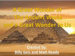 A Great Wonder of  The Ancient World and a Great Wonder to Us