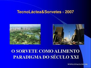TecnoLáctea&Sorvetes - 2007