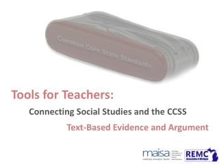 Tools for Teachers: Connecting Social Studies and the CCSS Text-Based  Evidence and Argument