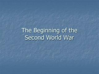The Beginning of the Second World War