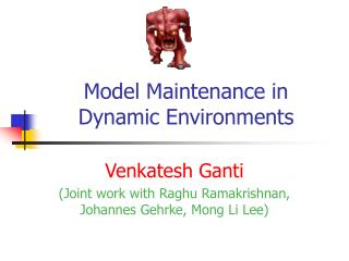 Model Maintenance in Dynamic Environments