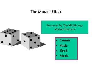 The Mutant Effect