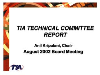 TIA TECHNICAL COMMITTEE REPORT