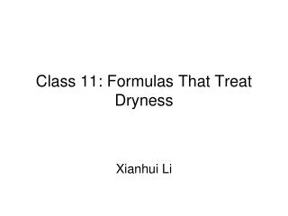 Class 11: Formulas That Treat Dryness
