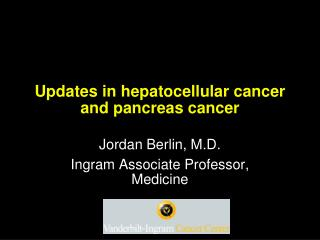 Updates in hepatocellular cancer and pancreas cancer
