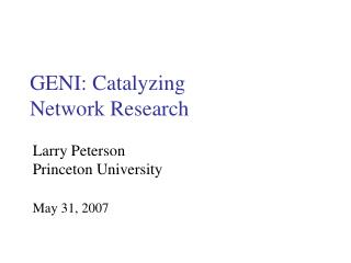 GENI: Catalyzing Network Research