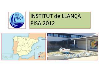 INSTITUT de LLANÇÀ PISA 2012