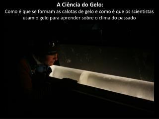 A  Ciência  do  Gelo :