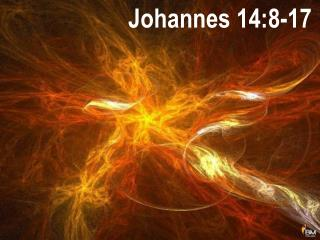 Johannes 14:8-17