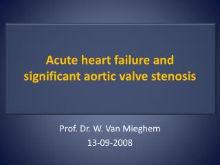 Acute heart failure and significant aortic valve stenosis
