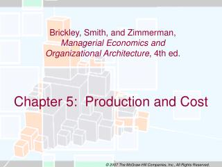 Chapter 5:  Production and Cost