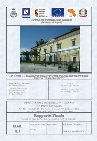 Sindaco On.le Dott. Ciro Borriello Assessore all'Urbanistica Sig. Giuseppe Speranza