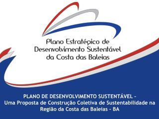 PLANO DE DESENVOLVIMENTO SUSTENTÁVEL –