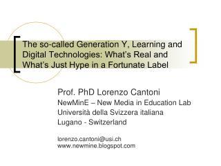 Prof. PhD Lorenzo Cantoni NewMinE – New Media in Education Lab Università della Svizzera italiana